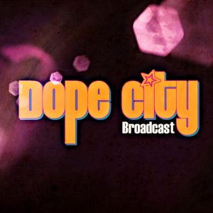 Dope City Broadcast Art