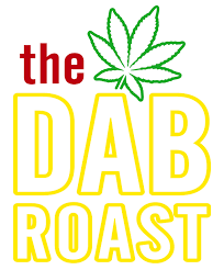 The Dab Roast